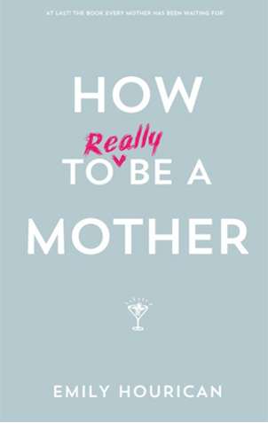 how to really be a mother